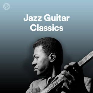 Jazz Guitar Classics (Playlist)