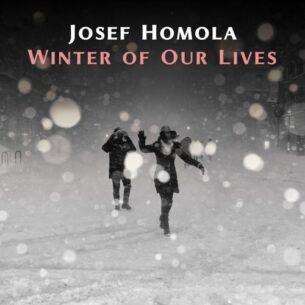 Josef Homola Winter of Our Lives
