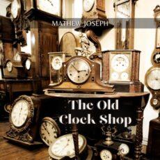 Mathew Joseph The Old Clock Shop