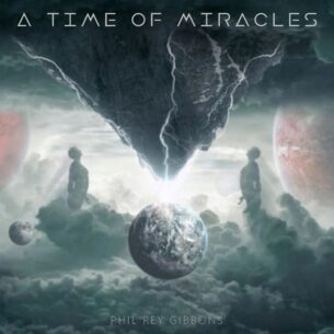 Phil Rey A Time Of Miracles