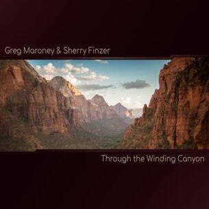 Sherry Finzer, Greg Maroney Through the Winding Canyon