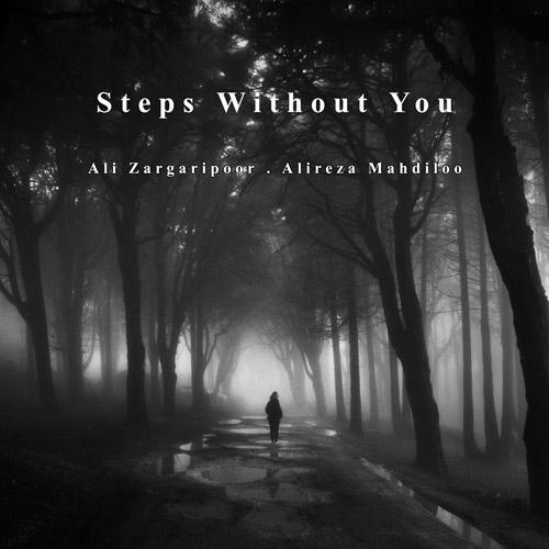 Ali Zargaripoor, Alireza mahdiloo Steps Without You