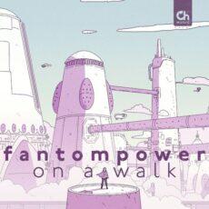 fantompower On a Walk
