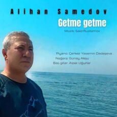 Alihan Samedov Getme getme