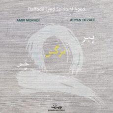 Aryan Rezaee, Amir Moradi - Daffodil Eyed Spiritual Aged