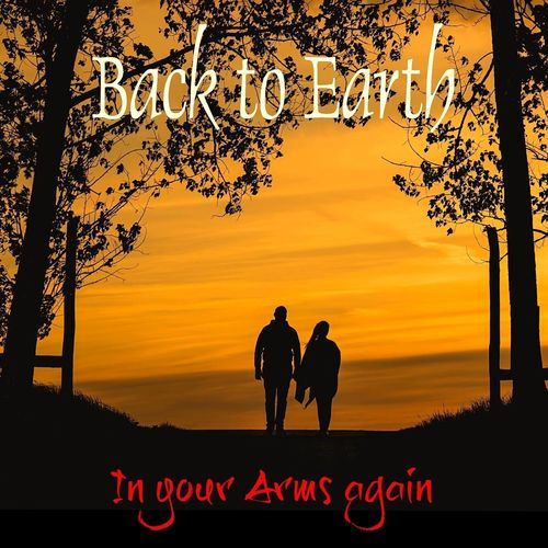 Back to Earth In Your Arms Again