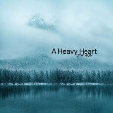 DYATHON A Heavy Heart