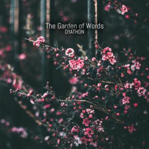 Dyathon - The Garden of Words