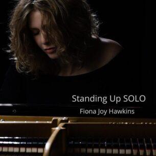 Fiona Joy Hawkins Standing up Solo
