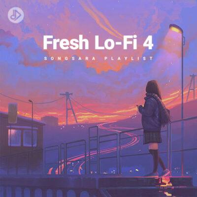 Fresh Lo-Fi 4 (Playlist)