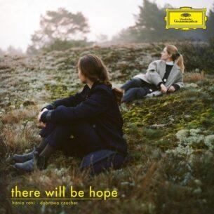 Hania Rani, Dobrawa Czocher - There Will Be Hope