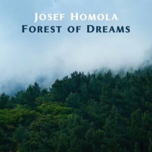 Josef Homola Forest of Dreams