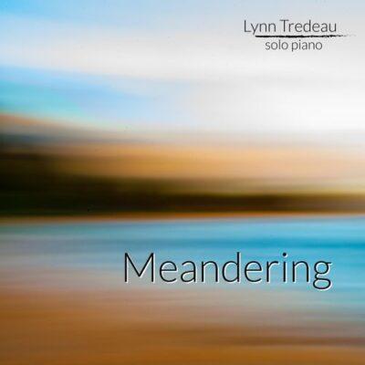 Lynn Tredeau Meandering
