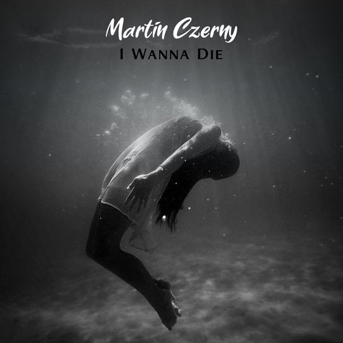 Martin Czerny I Wanna Die