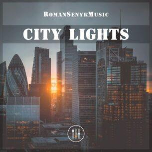 Romansenykmusic City Lights