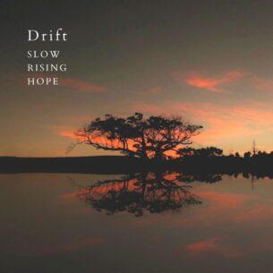 Slow Rising Hope Drift