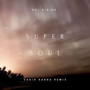 Sol Rising Super Soul