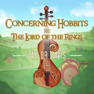 """Taylor Davis Concerning Hobbits Folk Version (from """"The Lord of the Rings"""")"""