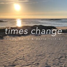 Tommy Berre, Denis Turbide - Times Change