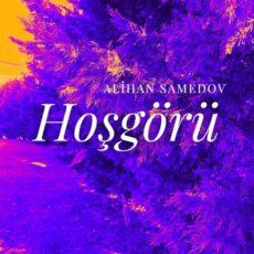 Alihan Samedov Hoşgörü