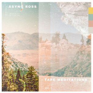 Async Ross Tape Meditations Vol. 1