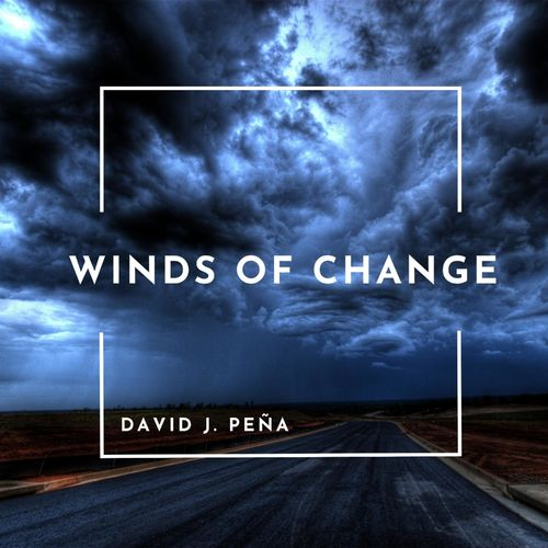 David J. Peña Winds of Change