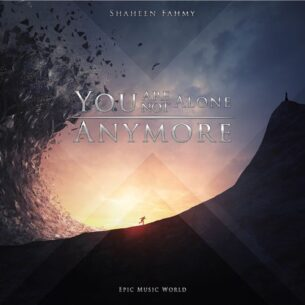 Epic Music World, Shaheen Fahmy You Are Not Alone Anymore