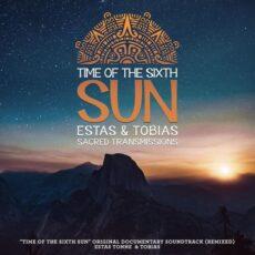 Estas Tonne Time Of The Sixth Sun: Sacred Transmissions