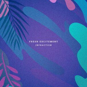 Infraction Music Fresh Excitement