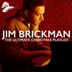 Jim Brickman The Ultimate Christmas Playlist