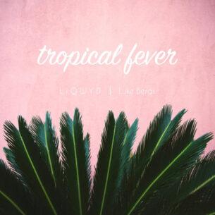 LiQWYD Tropical Fever