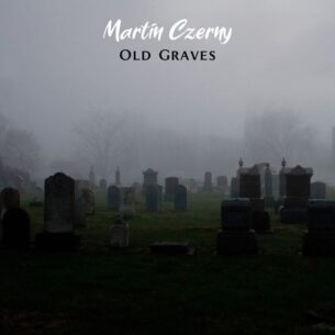 Martin Czerny Old Graves