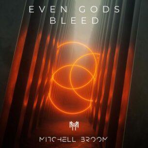 Mitchell Broom Even Gods Bleed