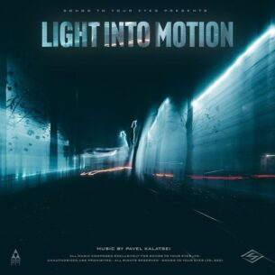 Songs To Your Eyes Light Into Motion