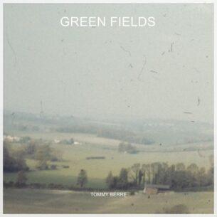 Tommy Berre Green Fields
